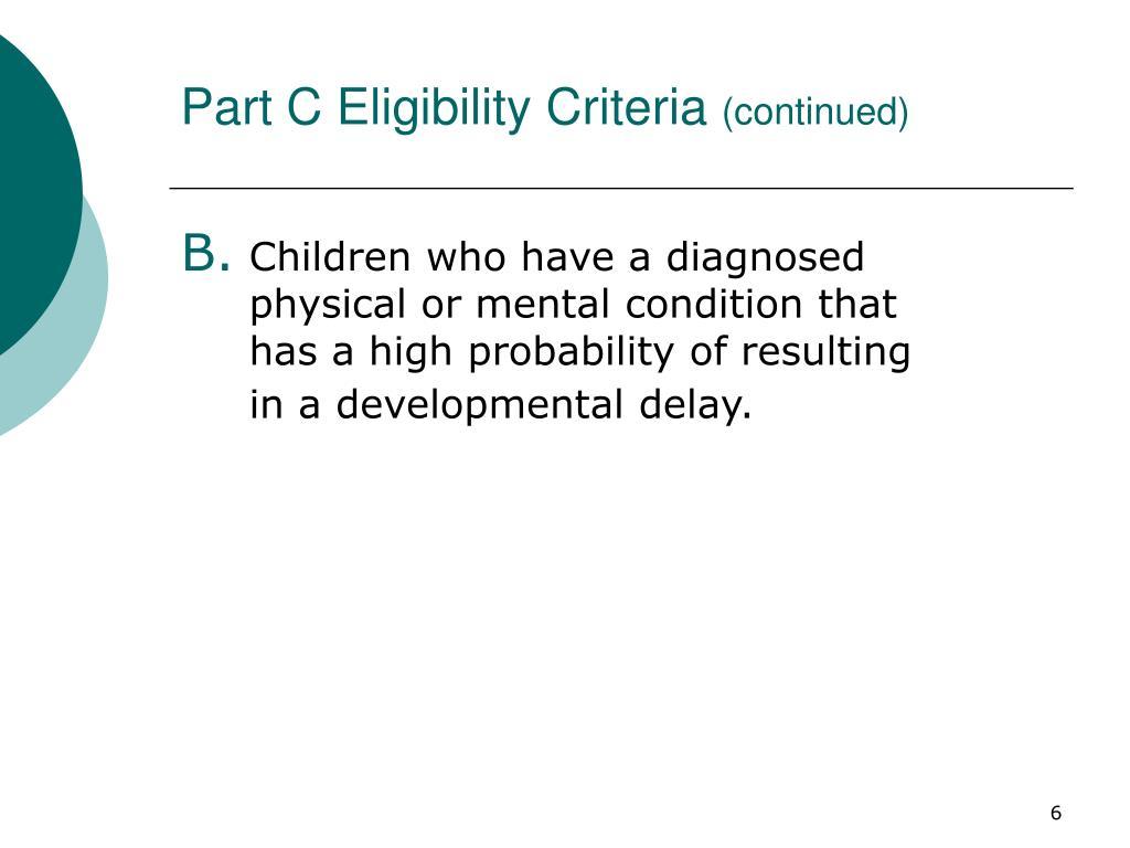Part C Eligibility Criteria