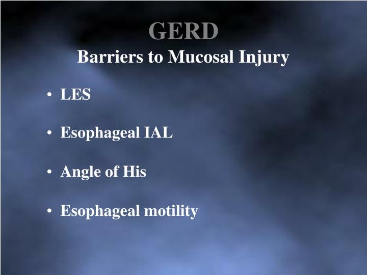 Gerd barriers to mucosal injury