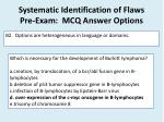 systematic identification of flaws pre exam mcq answer options1