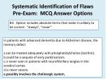 systematic identification of flaws pre exam mcq answer options2