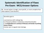 systematic identification of flaws pre exam mcq answer options3