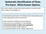 systematic identification of flaws pre exam mcq answer options4
