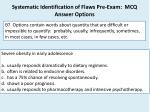 systematic identification of flaws pre exam mcq answer options6