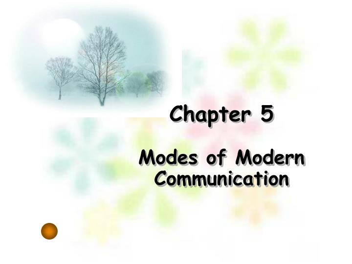 chapter 5 modes of modern communication n.