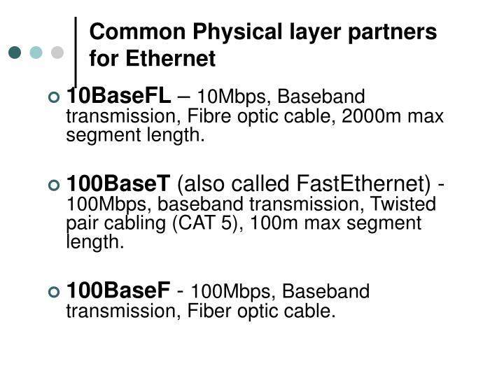 Common Physical layer partners for Ethernet