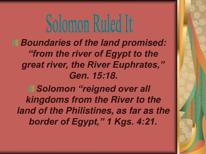 Solomon Ruled It