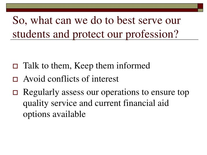 So, what can we do to best serve our students and protect our profession?