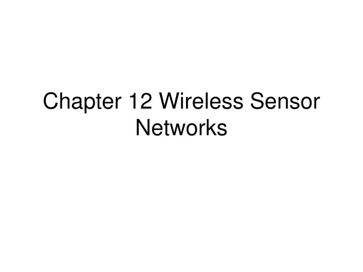 chapter 12 wireless sensor networks n.