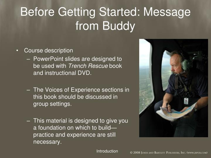 Before Getting Started: Message from Buddy