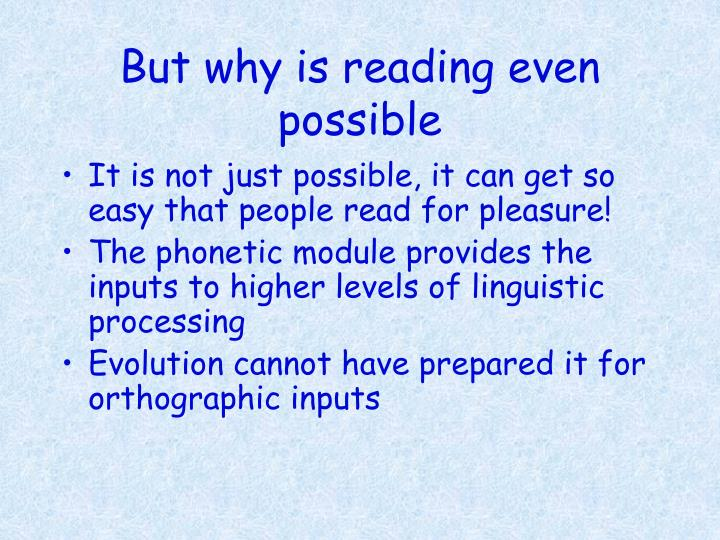 But why is reading even possible