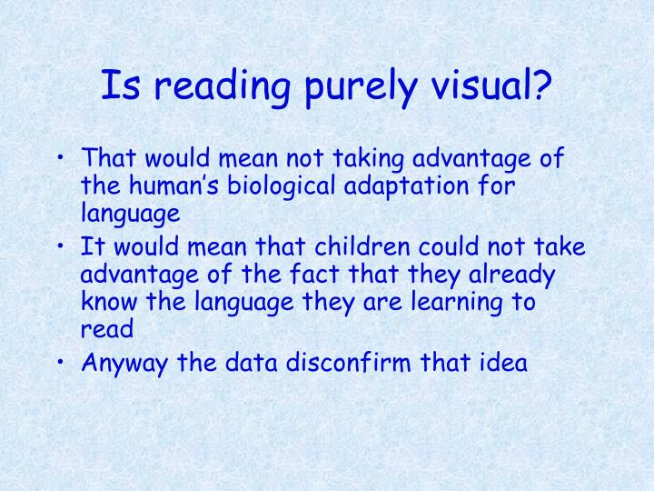 Is reading purely visual?