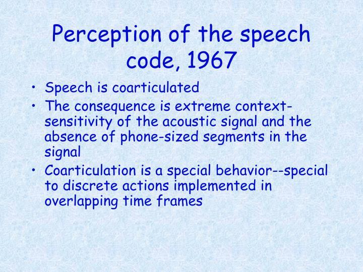 Perception of the speech code 1967
