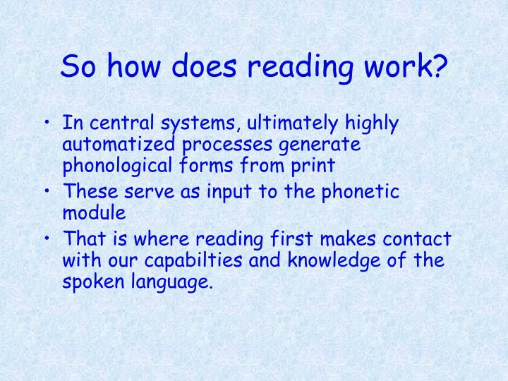 So how does reading work?