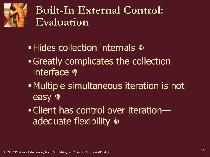 Built-In External Control: Evaluation