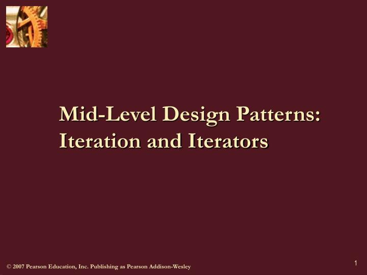 Mid level design patterns iteration and iterators