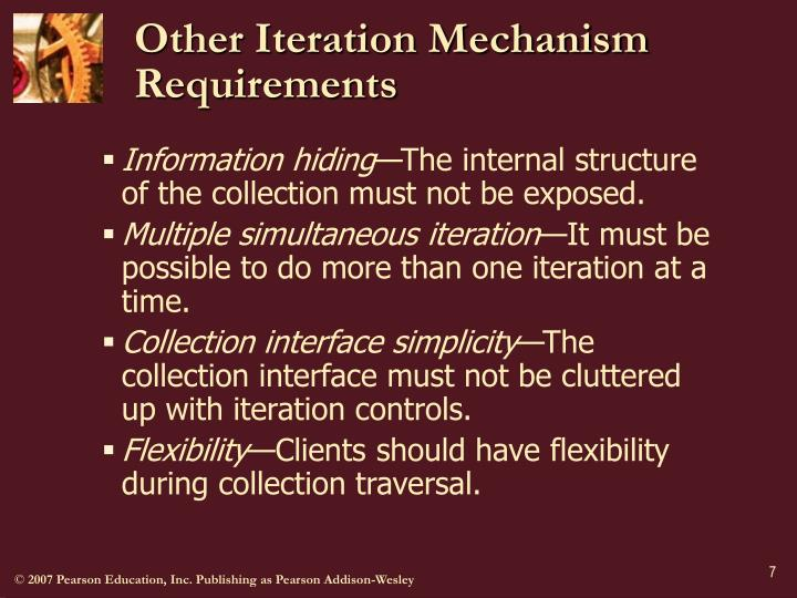 Other Iteration Mechanism Requirements