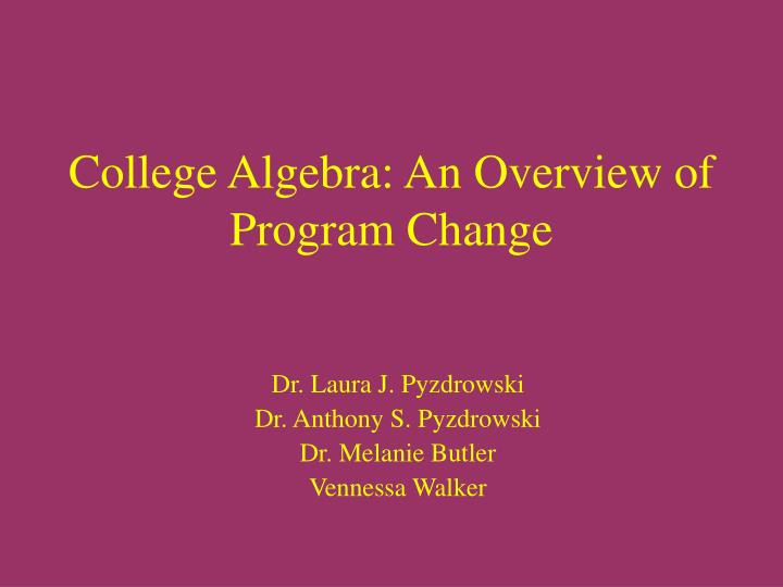 College algebra an overview of program change