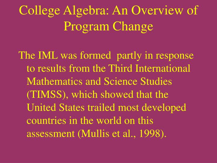 College algebra an overview of program change2