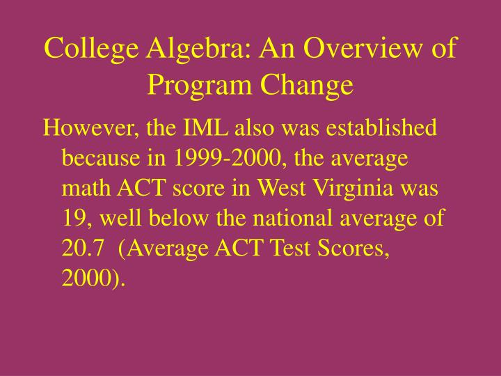 College Algebra: An Overview of  Program Change