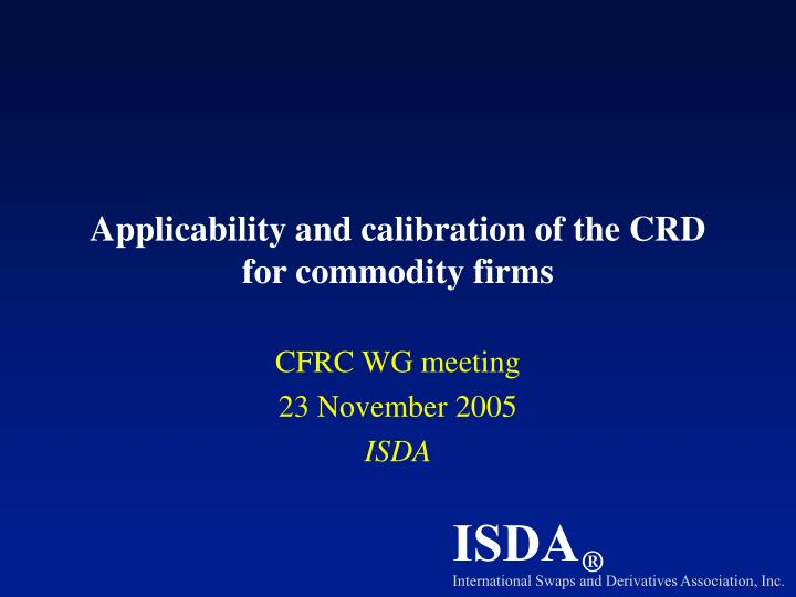 Applicability and calibration of the crd for commodity firms