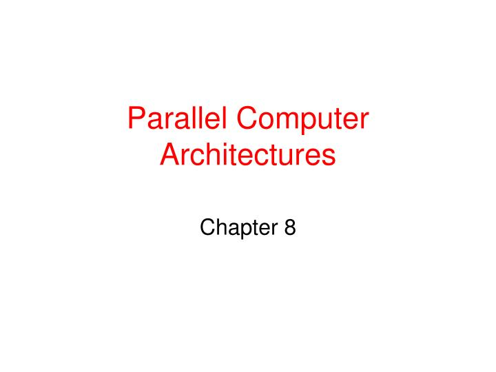 parallel computer architectures n.
