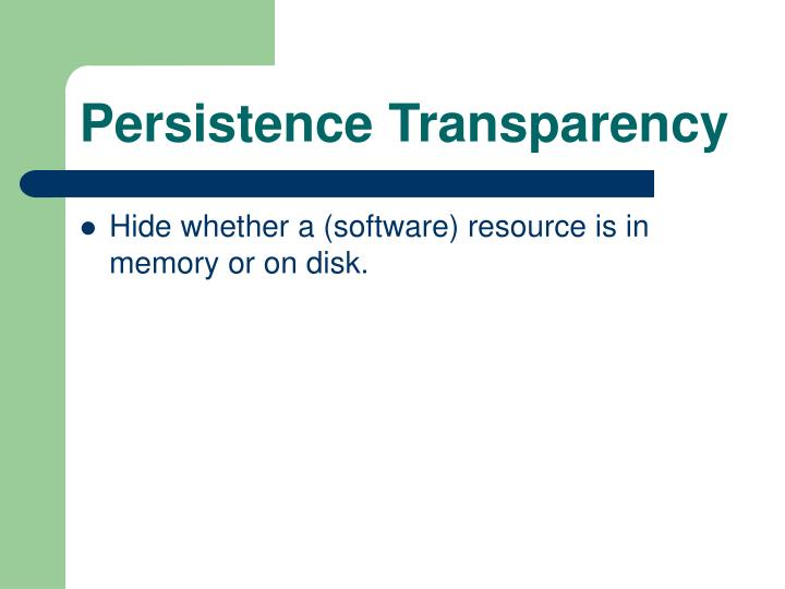 Persistence Transparency