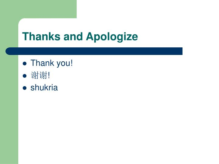 Thanks and Apologize