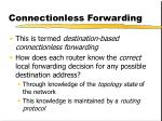 connectionless forwarding1