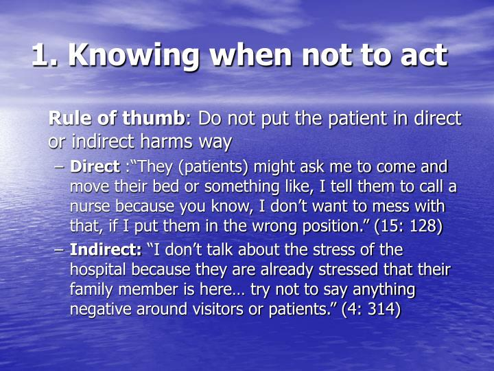 1. Knowing when not to act