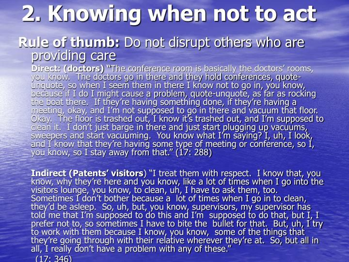 2. Knowing when not to act