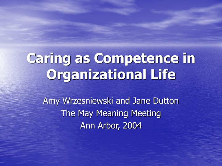 Caring as competence in organizational life