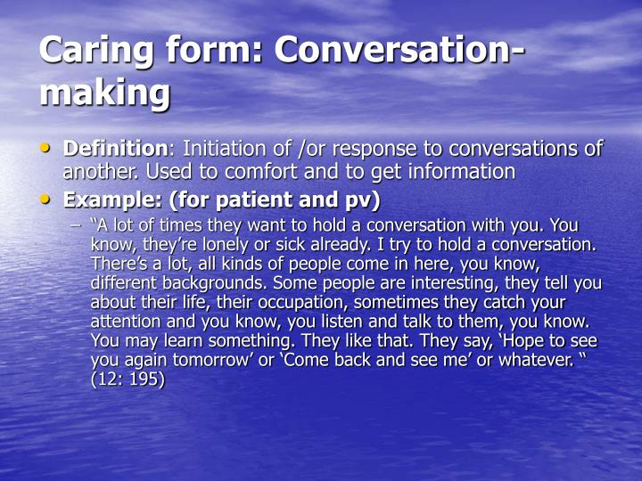 Caring form: Conversation-making