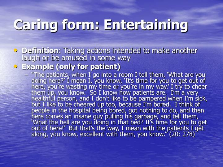 Caring form: Entertaining
