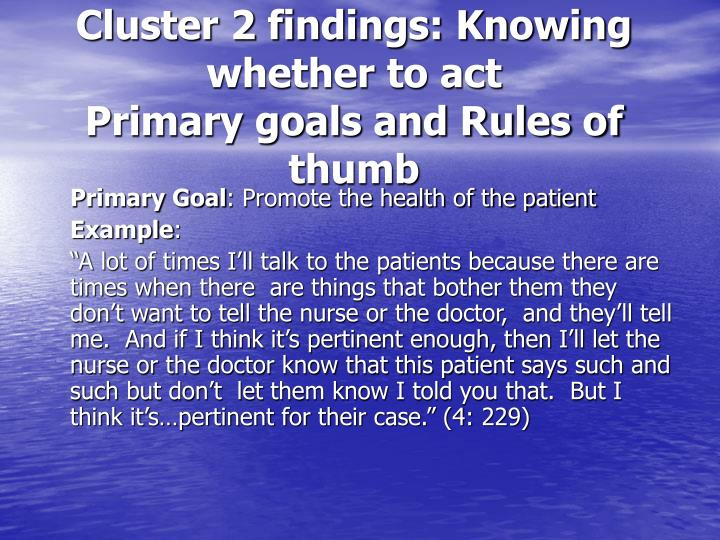 Cluster 2 findings: Knowing whether to act