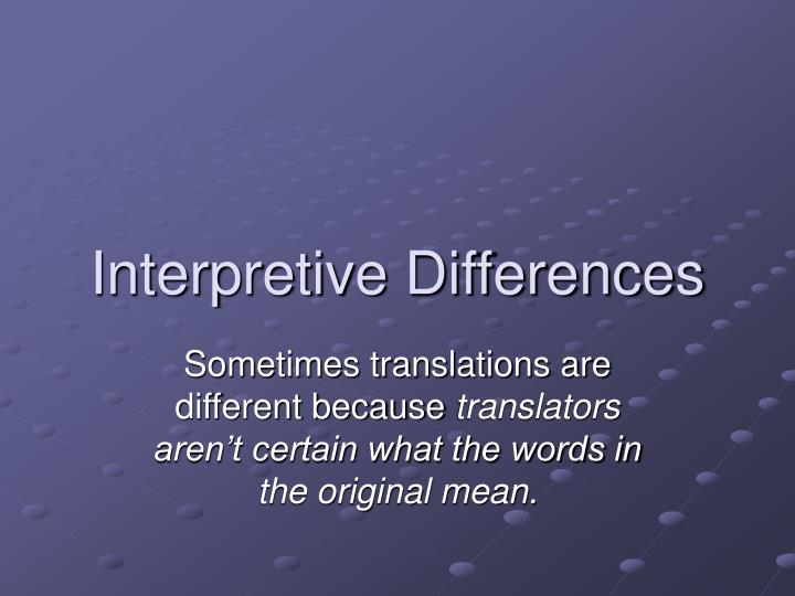 Interpretive Differences