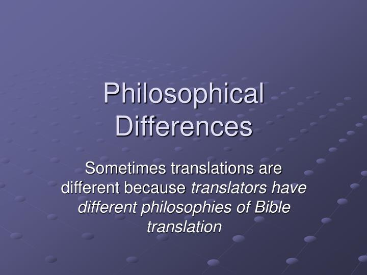 Philosophical Differences