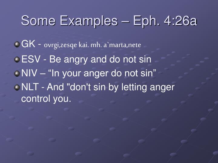 Some Examples – Eph. 4:26a