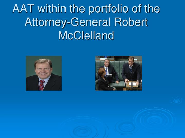 AAT within the portfolio of the Attorney-General Robert McClelland