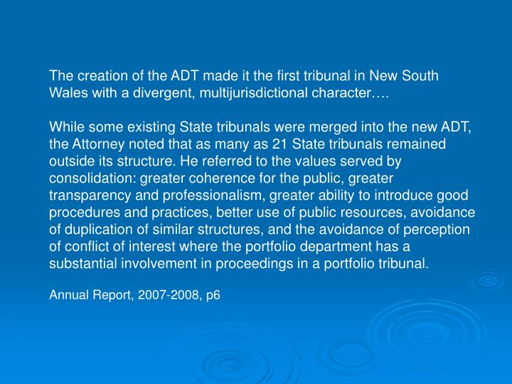 The creation of the ADT made it the first tribunal in New South Wales with a divergent, multijurisdictional character….