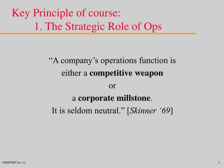 Key principle of course 1 the strategic role of ops