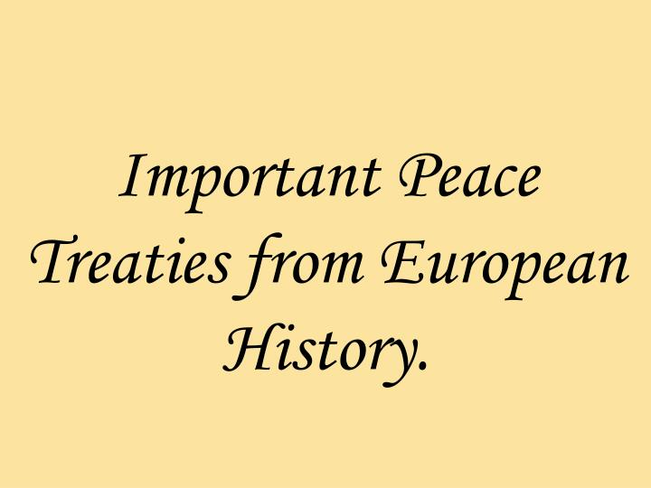 important peace treaties from european history n.