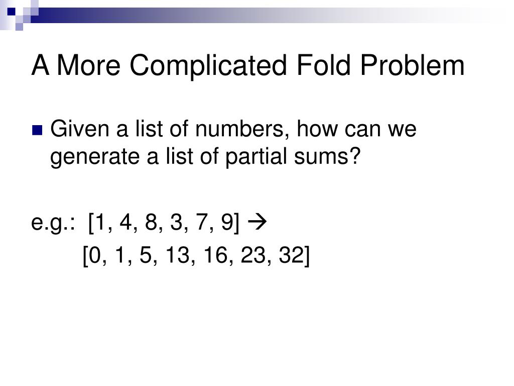 A More Complicated Fold Problem
