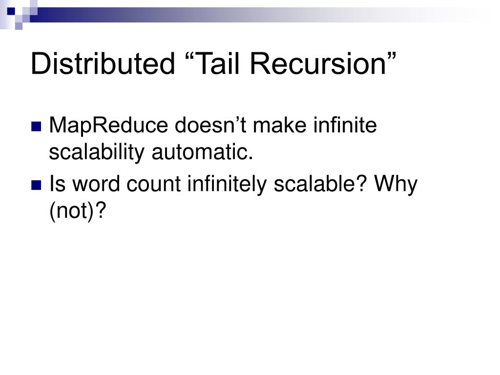 """Distributed """"Tail Recursion"""""""