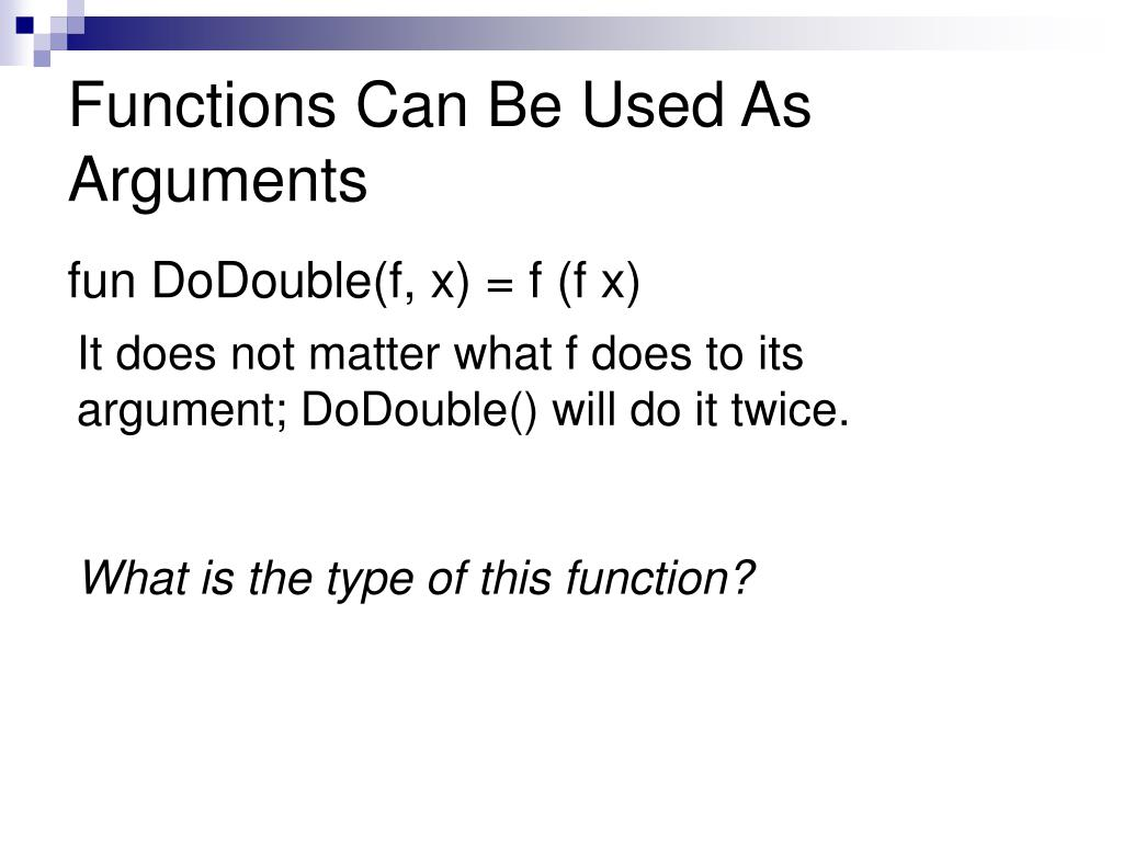 Functions Can Be Used As Arguments