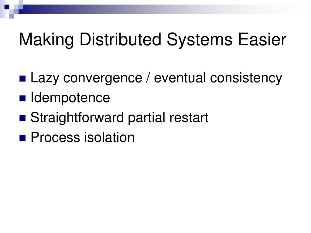 Making Distributed Systems Easier