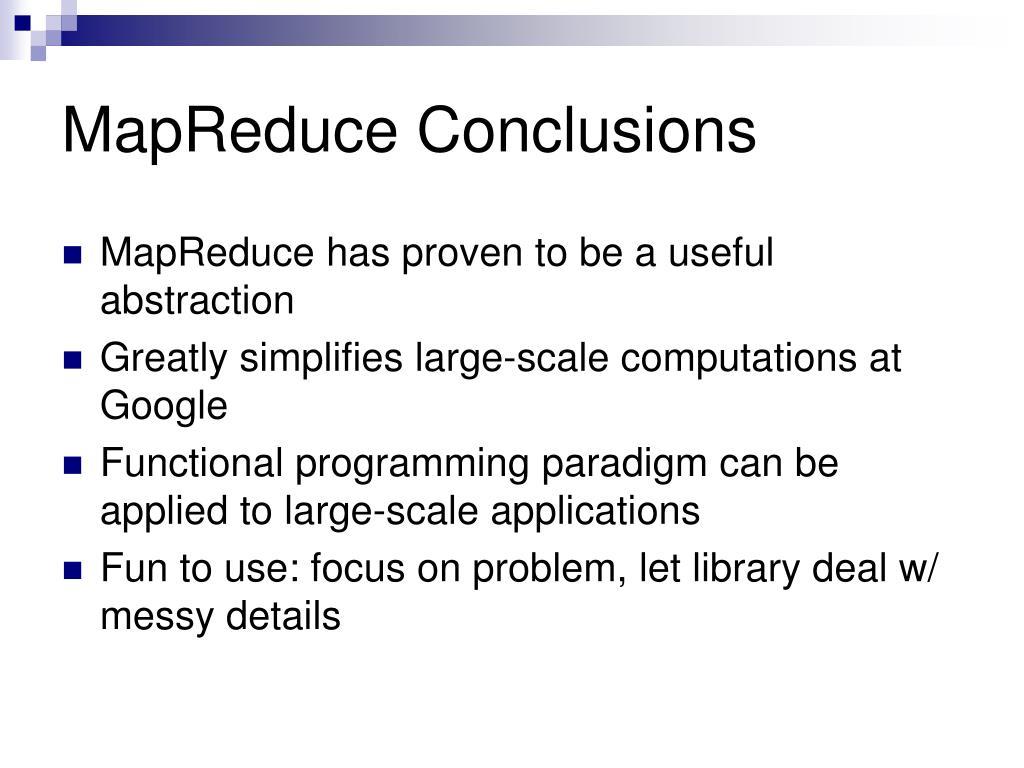 MapReduce Conclusions