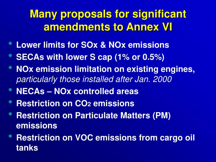 Many proposals for significant amendments to Annex VI