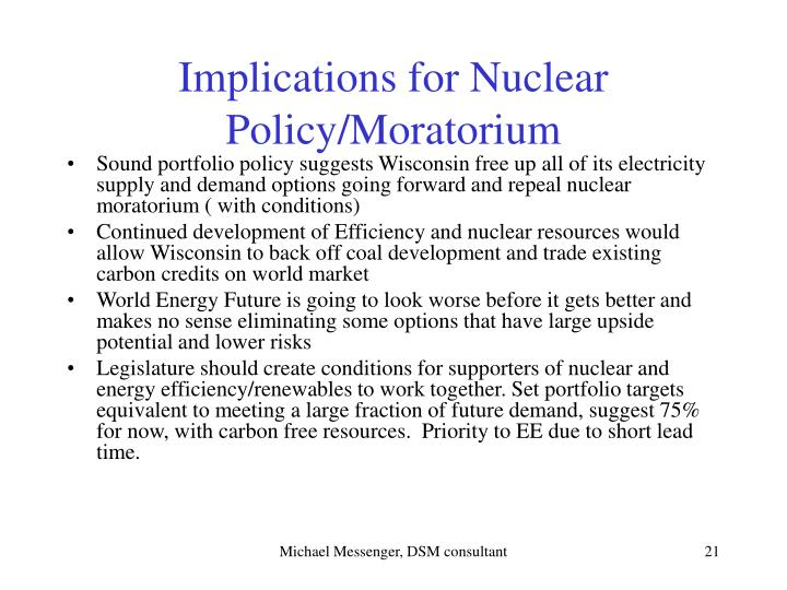 Implications for Nuclear Policy/Moratorium