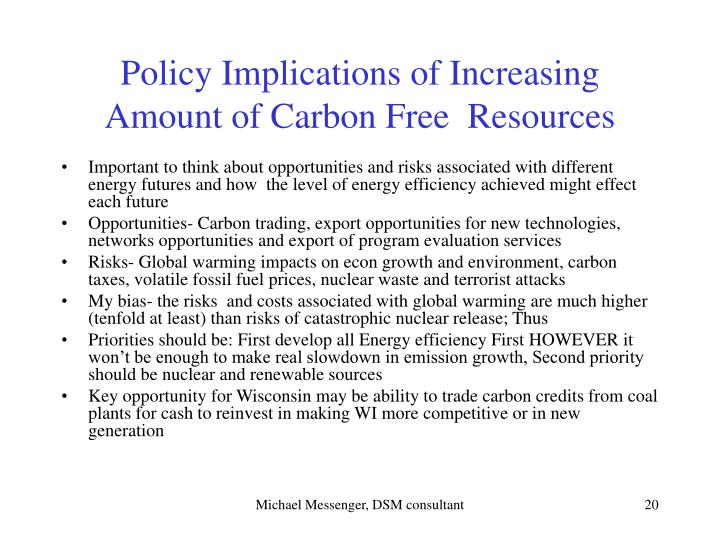 Policy Implications of Increasing Amount of Carbon Free  Resources