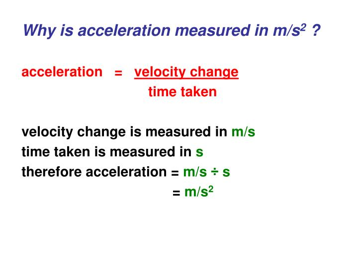 Why is acceleration measured in m/s